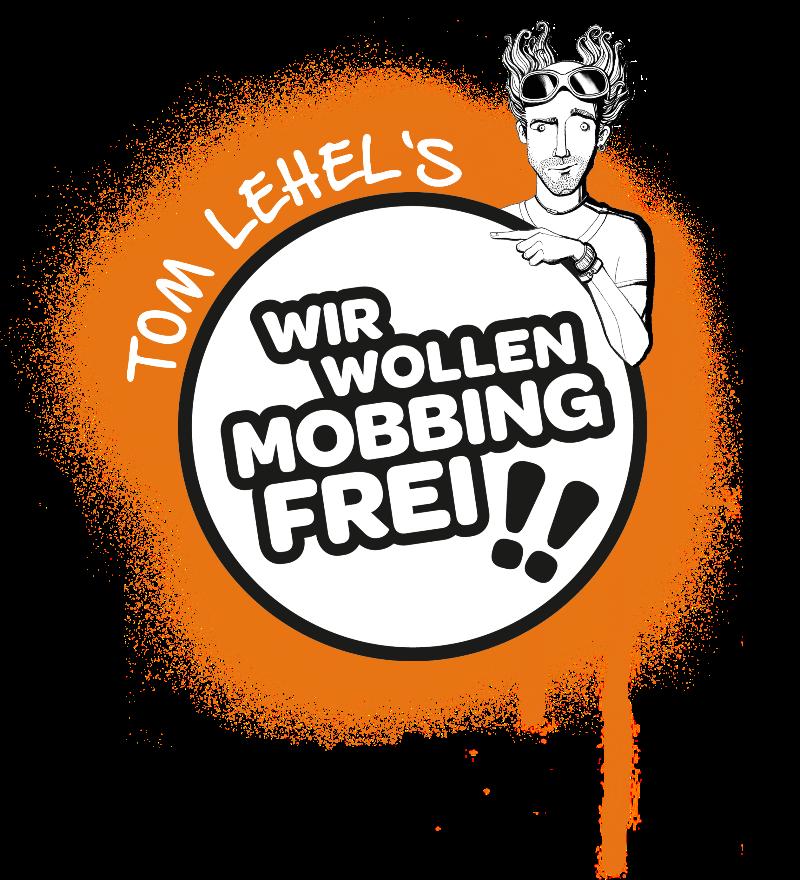 """""""Tom Lehel's WIR WOLLEN MOBBINGFREI!!"""""""